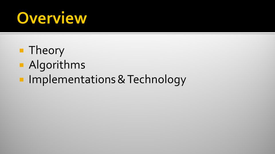  Theory  Algorithms  Implementations & Technology