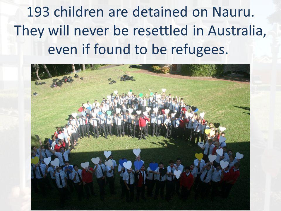 193 children are detained on Nauru.