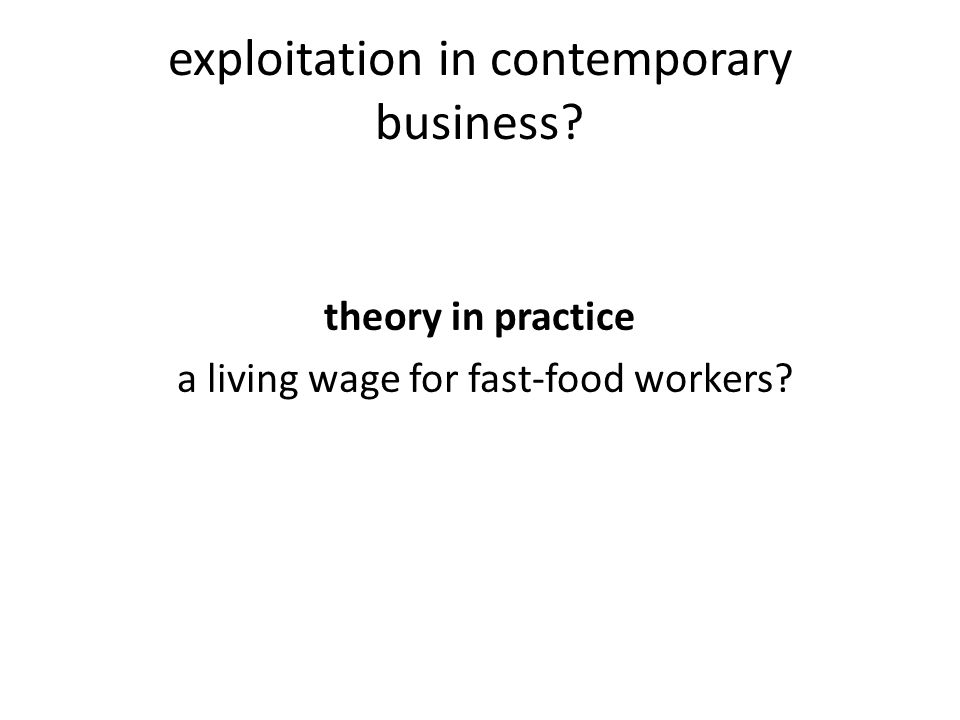exploitation in contemporary business theory in practice a living wage for fast-food workers