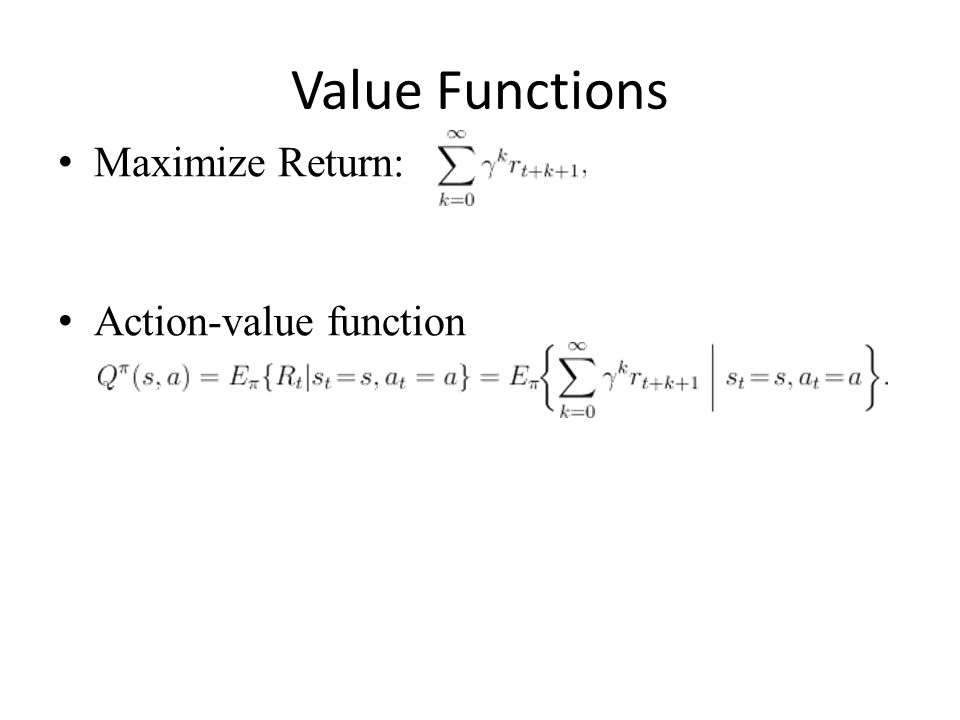 Value Functions Maximize Return: Action-value function