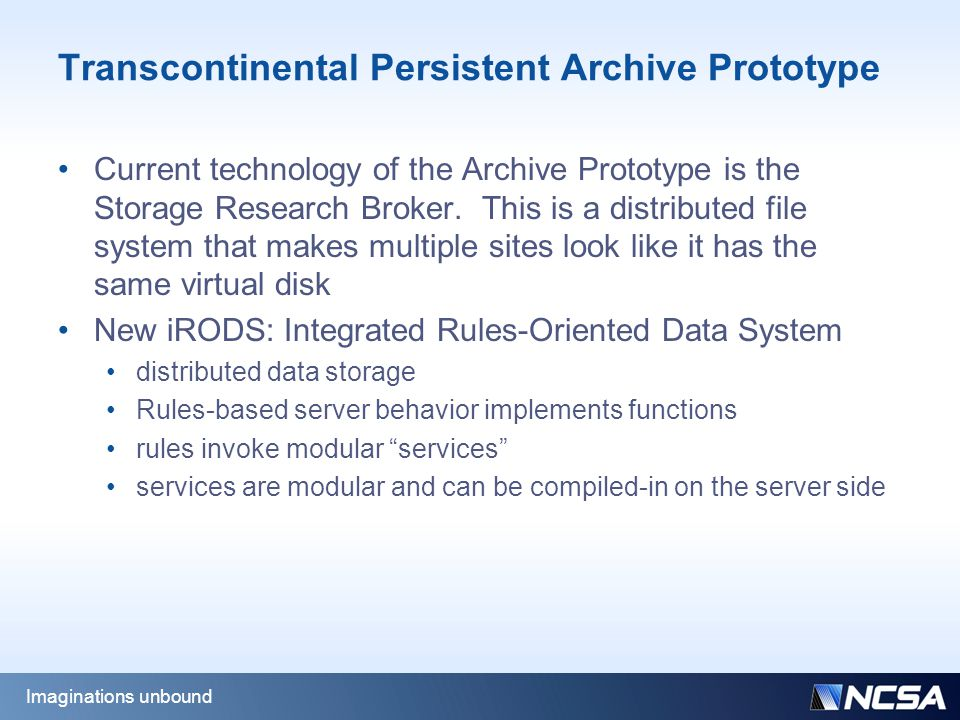 Transcontinental Persistent Archive Prototype Current technology of the Archive Prototype is the Storage Research Broker.
