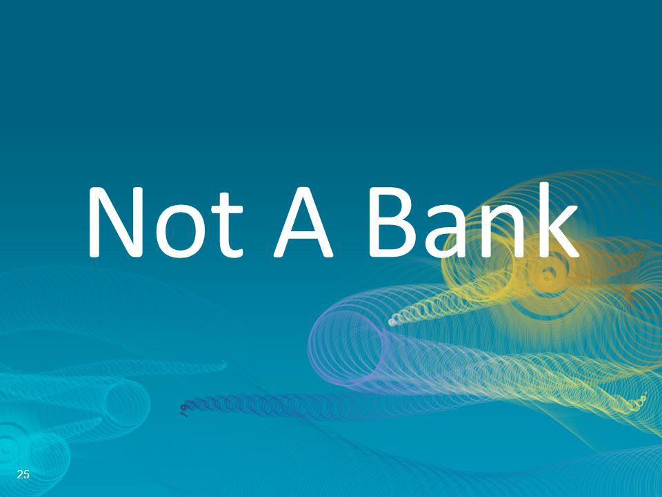 25 Not A Bank