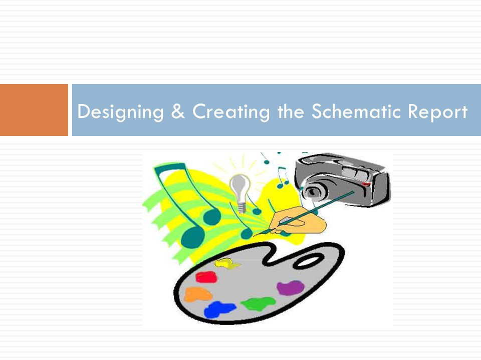Designing & Creating the Schematic Report