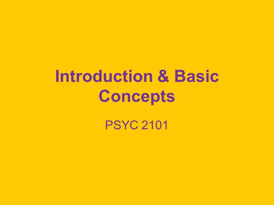Introduction & Basic Concepts PSYC 2101