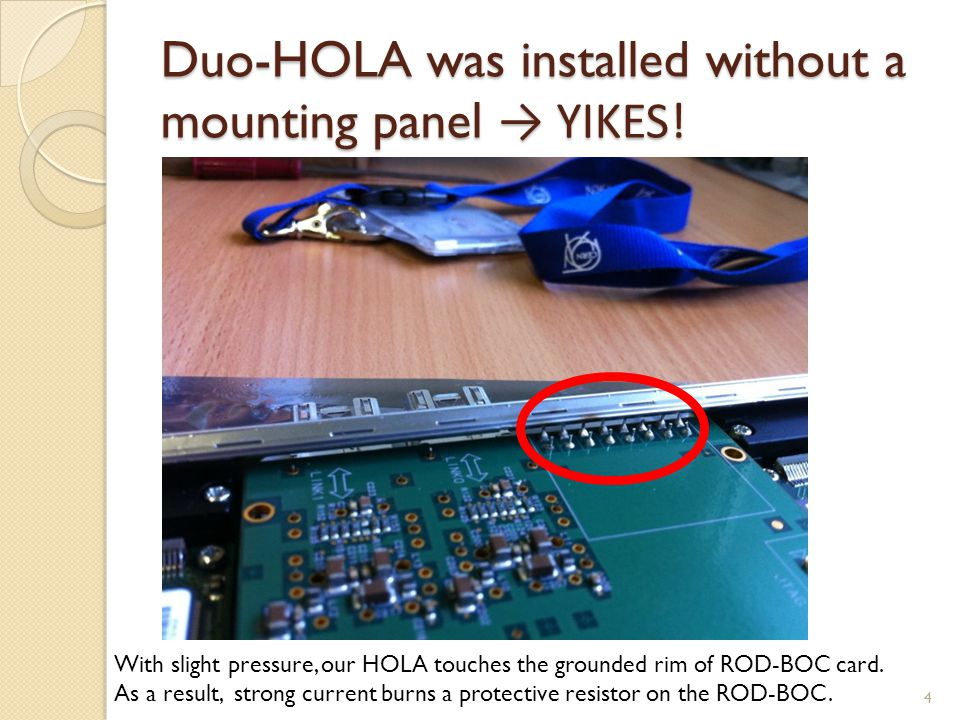Duo-HOLA was installed without a mounting panel → YIKES.