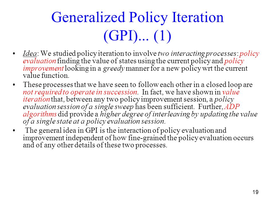 19 Generalized Policy Iteration (GPI)...