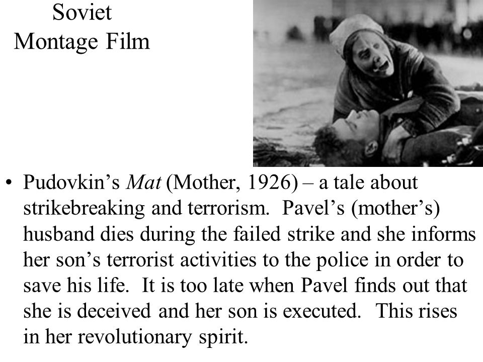 Soviet Montage Film Pudovkin's Mat (Mother, 1926) – a tale about strikebreaking and terrorism.