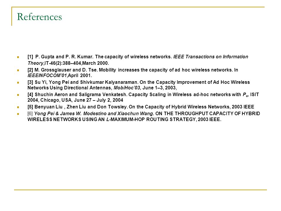 References [1] P. Gupta and P. R. Kumar. The capacity of wireless networks.