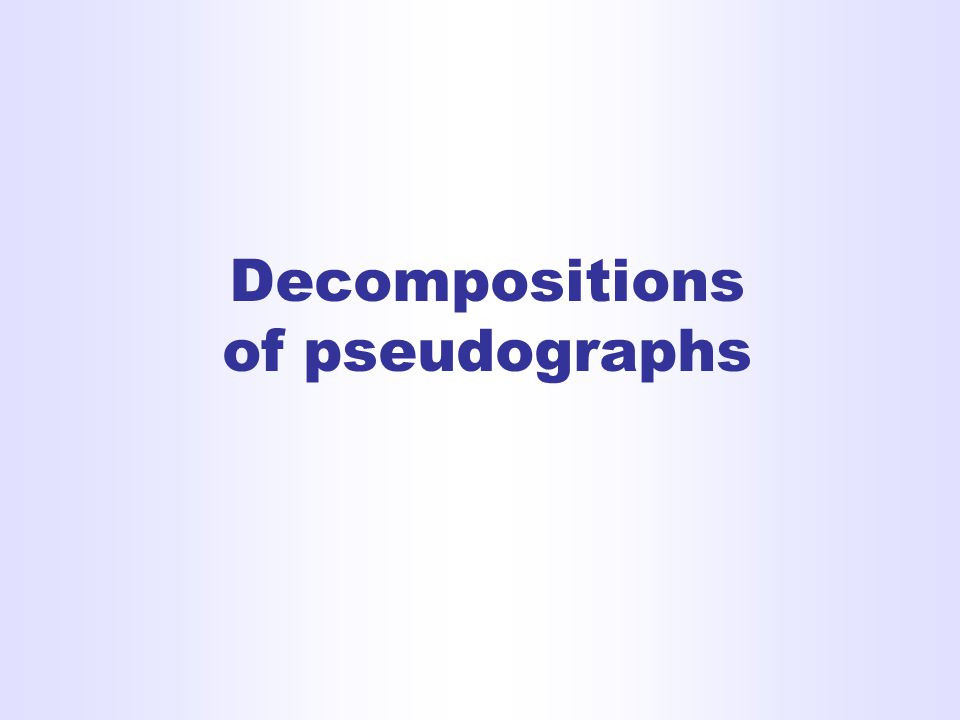 Decompositions of pseudographs