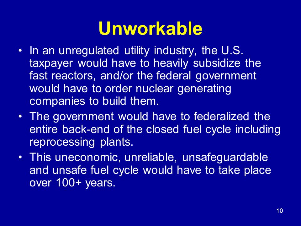 10 Unworkable In an unregulated utility industry, the U.S.