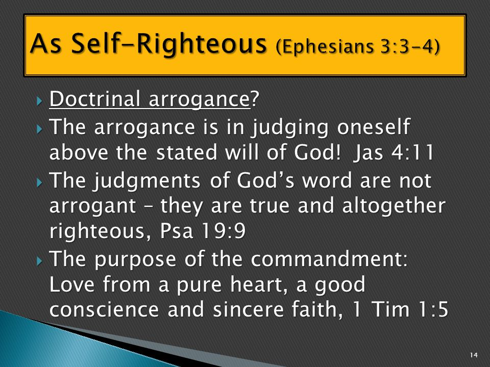  Doctrinal arrogance.  The arrogance is in judging oneself above the stated will of God.