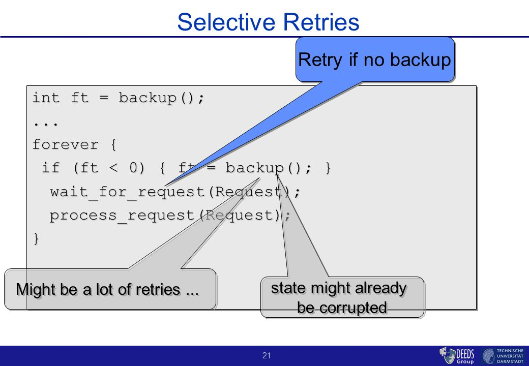 21 Selective Retries int ft = backup();...