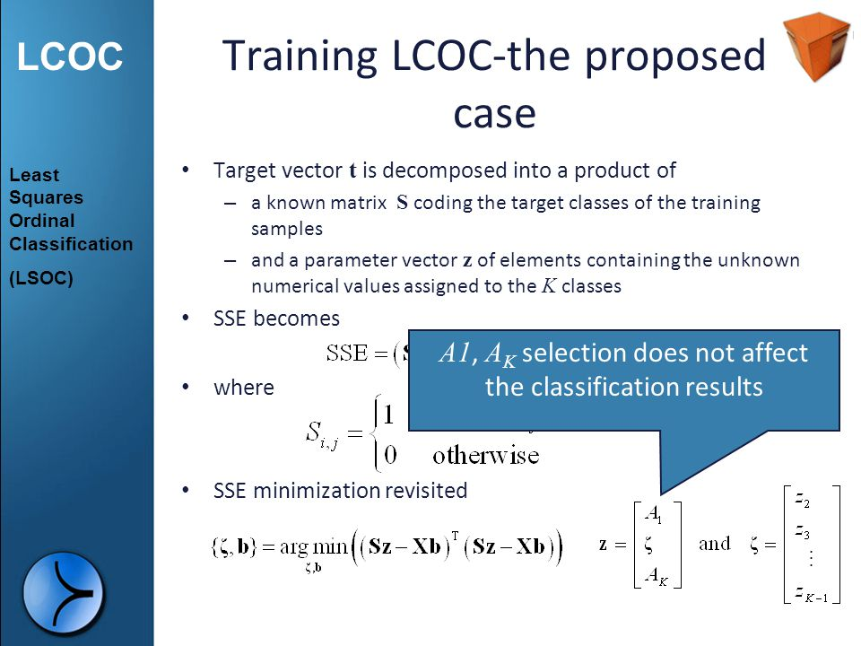 LCOC Training LCOC-the proposed case Target vector t is decomposed into a product of – a known matrix S coding the target classes of the training samp