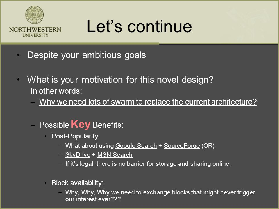 Let's continue Despite your ambitious goals What is your motivation for this novel design.