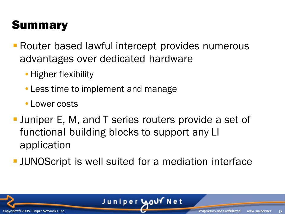 13 Copyright © 2005 Juniper Networks, Inc.