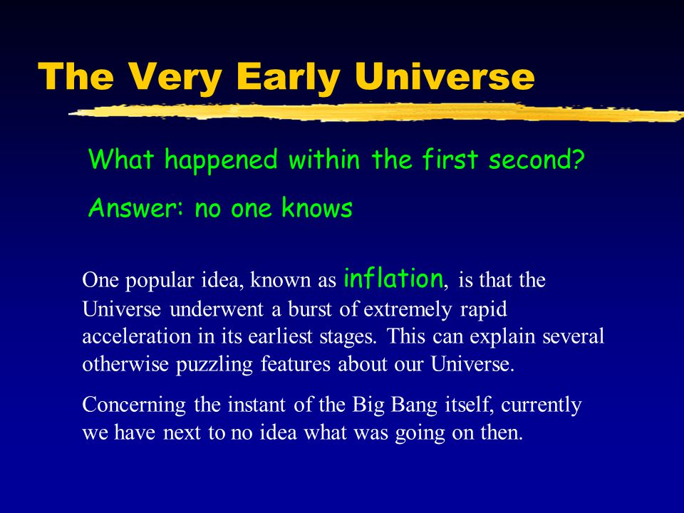 The Very Early Universe What happened within the first second.