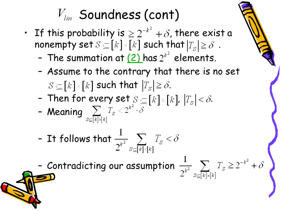 Soundness (cont) If this probability is, there exist a nonempty set such that.