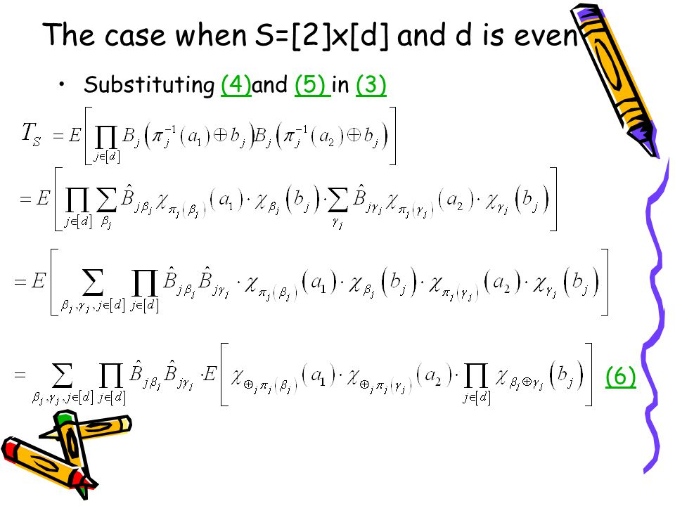 The case when S=[2]x[d] and d is even Substituting (4)and (5) in (3)(4)(5) (3) (6)