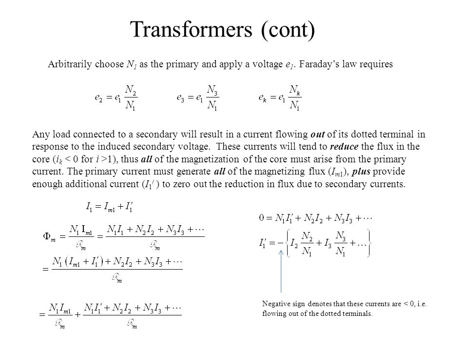 Transformers (cont) Arbitrarily choose N 1 as the primary and apply a voltage e 1.