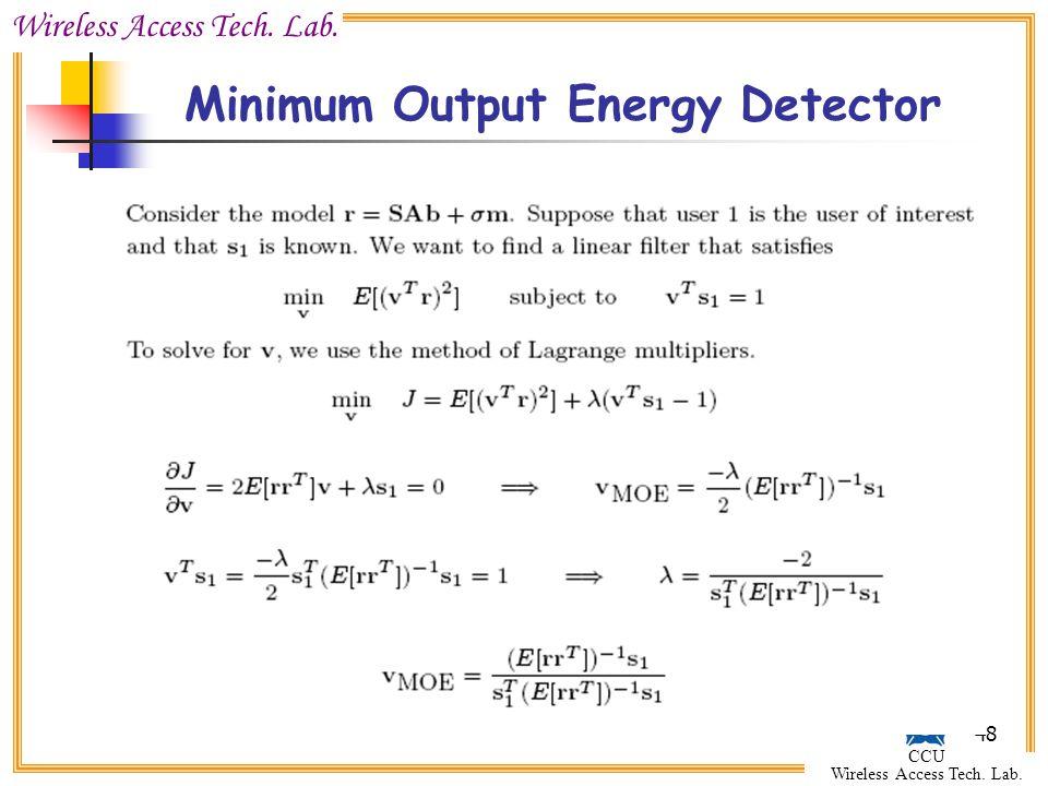 Wireless Access Tech. Lab. CCU Wireless Access Tech. Lab. 48 Minimum Output Energy Detector