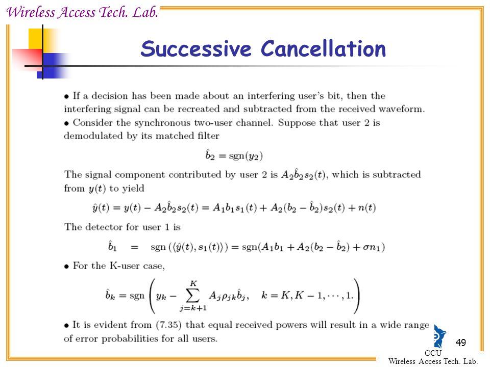 Wireless Access Tech. Lab. CCU Wireless Access Tech. Lab. 49 Successive Cancellation