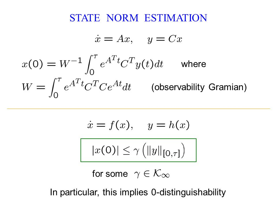 STATE NORM ESTIMATION (observability Gramian) where for some In particular, this implies 0-distinguishability