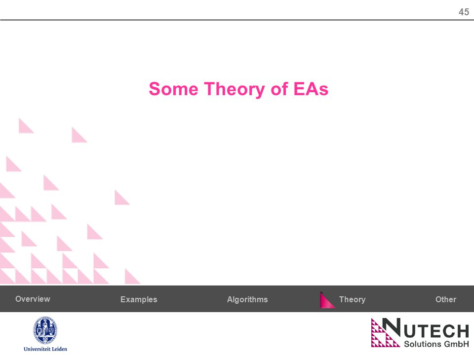 45 AlgorithmsTheoryExamples Overview Other Some Theory of EAs