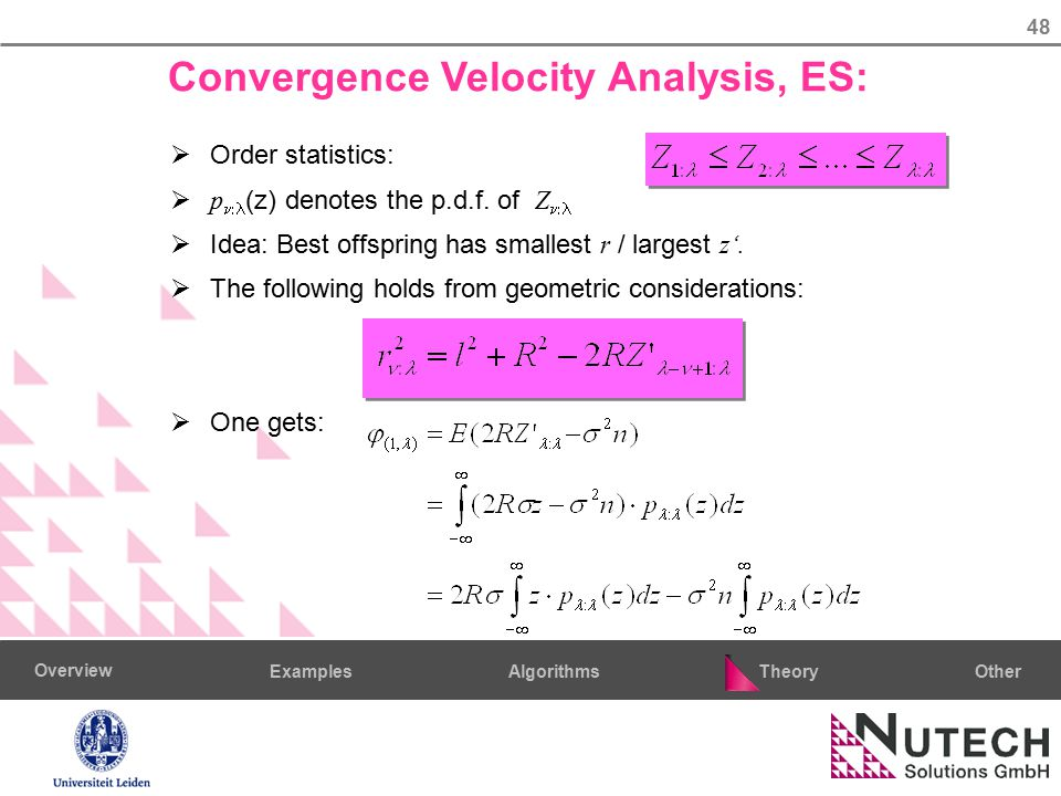 48 AlgorithmsTheoryExamples Overview Other Convergence Velocity Analysis, ES:  Order statistics:  p  (z) denotes the p.d.f.