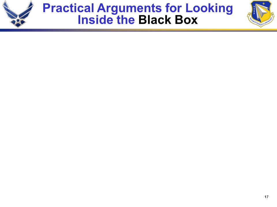 17 Practical Arguments for Looking Inside the Black Box