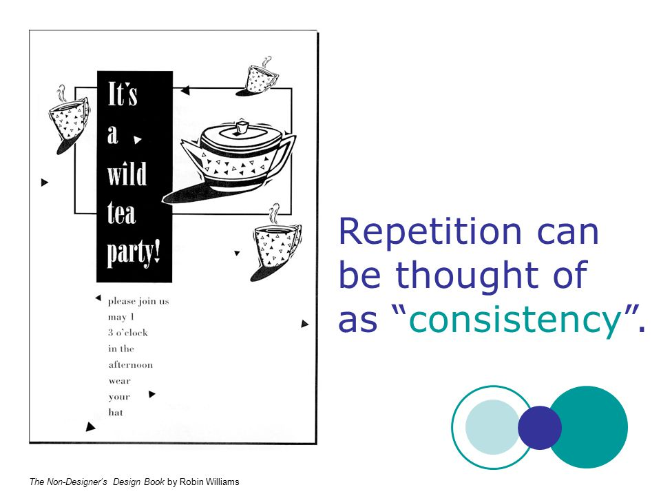 """Repetition can be thought of as """"consistency"""". The Non-Designer's Design Book by Robin Williams"""