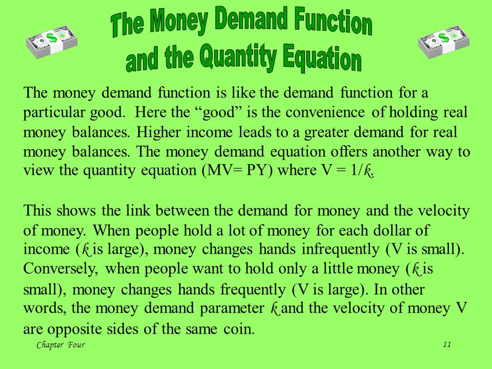 Chapter Four10 Let's now express the quantity of money in terms of the quantity of goods and services it can buy. This amount, M/P is called real mone