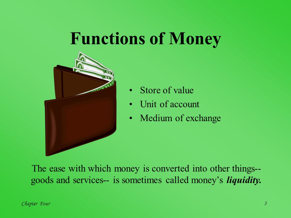 Chapter Four2 Money Stock of assets Used for transactions A type of wealth Without MoneySelf-sufficiency Barter economy
