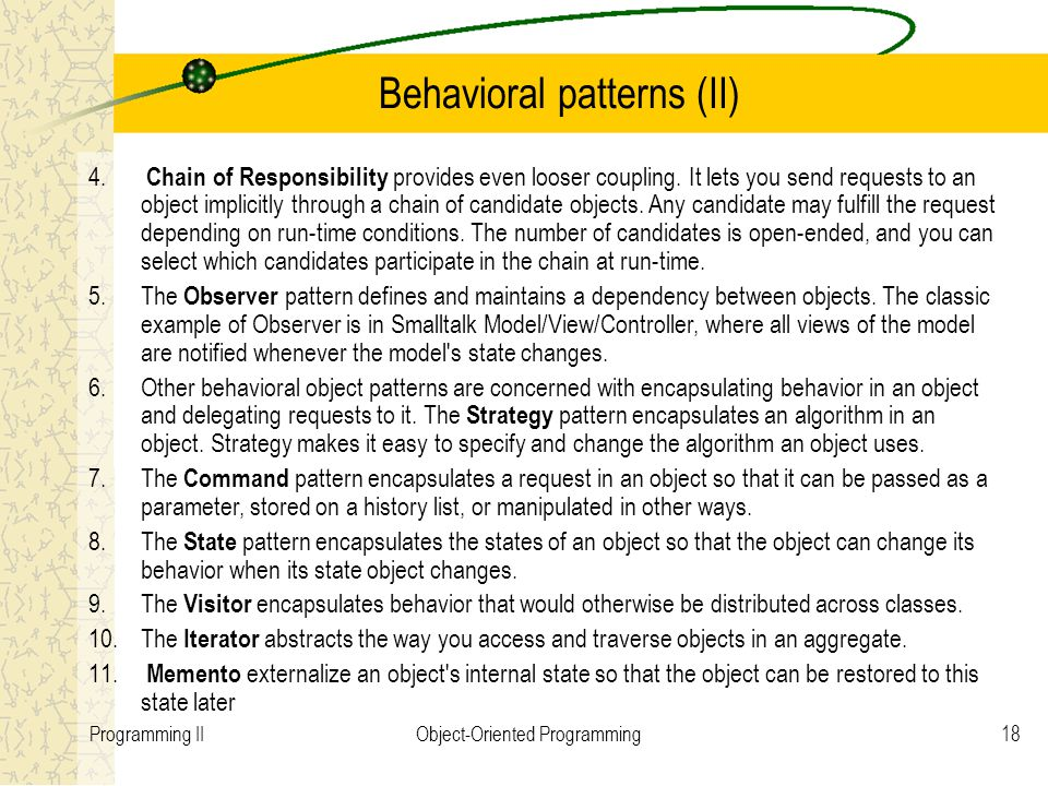 18Programming IIObject-Oriented Programming Behavioral patterns (II) 4.