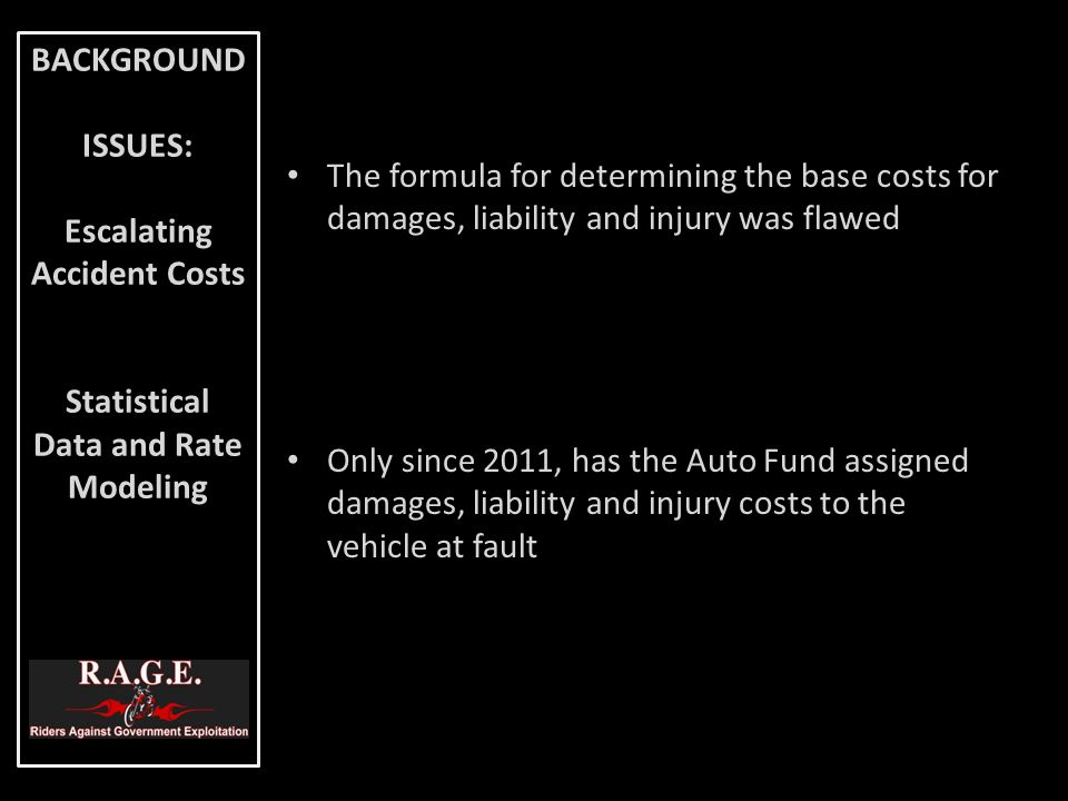 The formula for determining the base costs for damages, liability and injury was flawed Only since 2011, has the Auto Fund assigned damages, liability