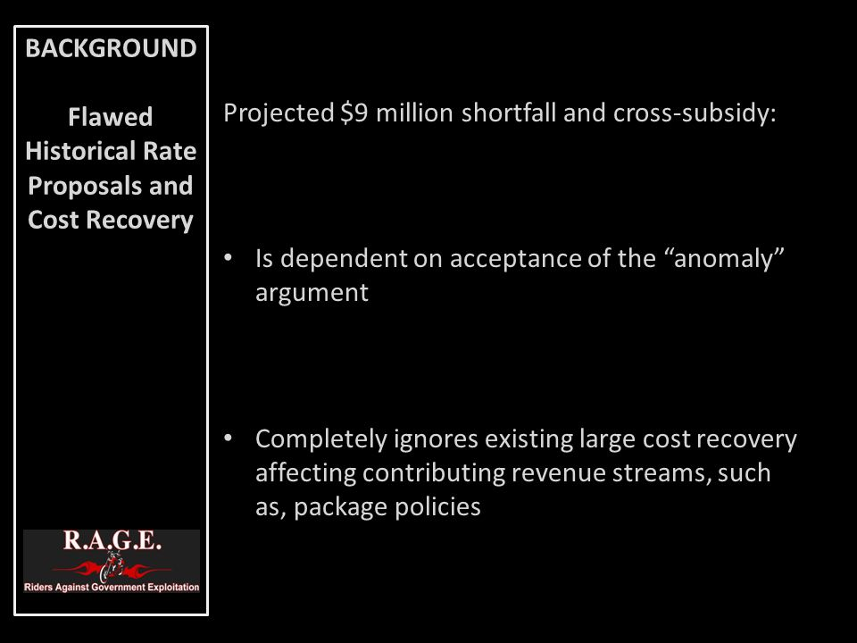 "Projected $9 million shortfall and cross-subsidy: Is dependent on acceptance of the ""anomaly"" argument Completely ignores existing large cost recovery"