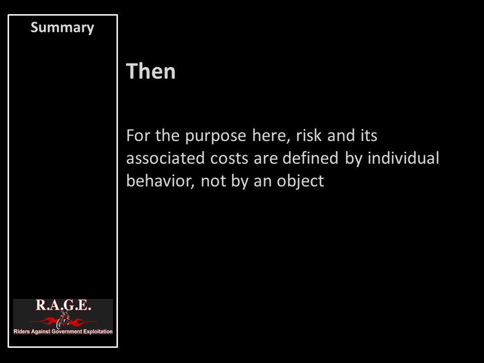 Then For the purpose here, risk and its associated costs are defined by individual behavior, not by an object Summary