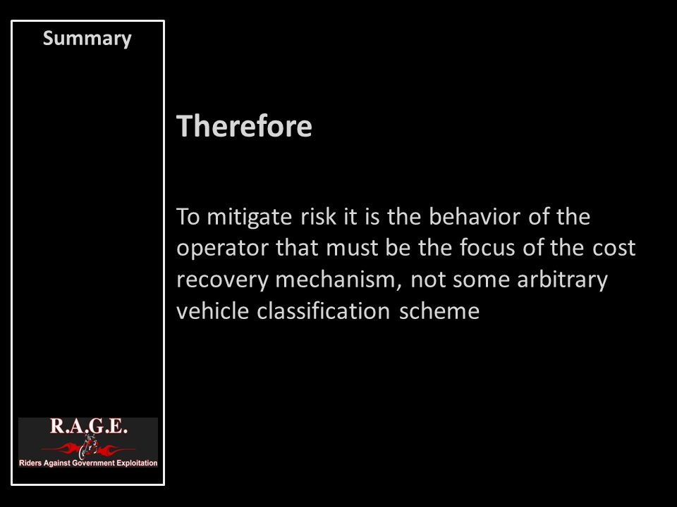 Therefore To mitigate risk it is the behavior of the operator that must be the focus of the cost recovery mechanism, not some arbitrary vehicle classi
