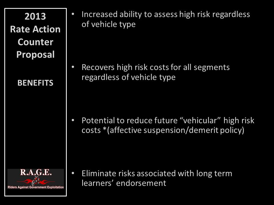 Increased ability to assess high risk regardless of vehicle type Recovers high risk costs for all segments regardless of vehicle type Potential to red