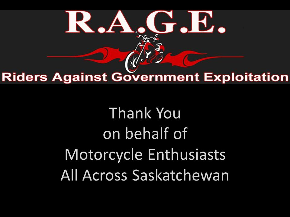 Thank You on behalf of Motorcycle Enthusiasts All Across Saskatchewan
