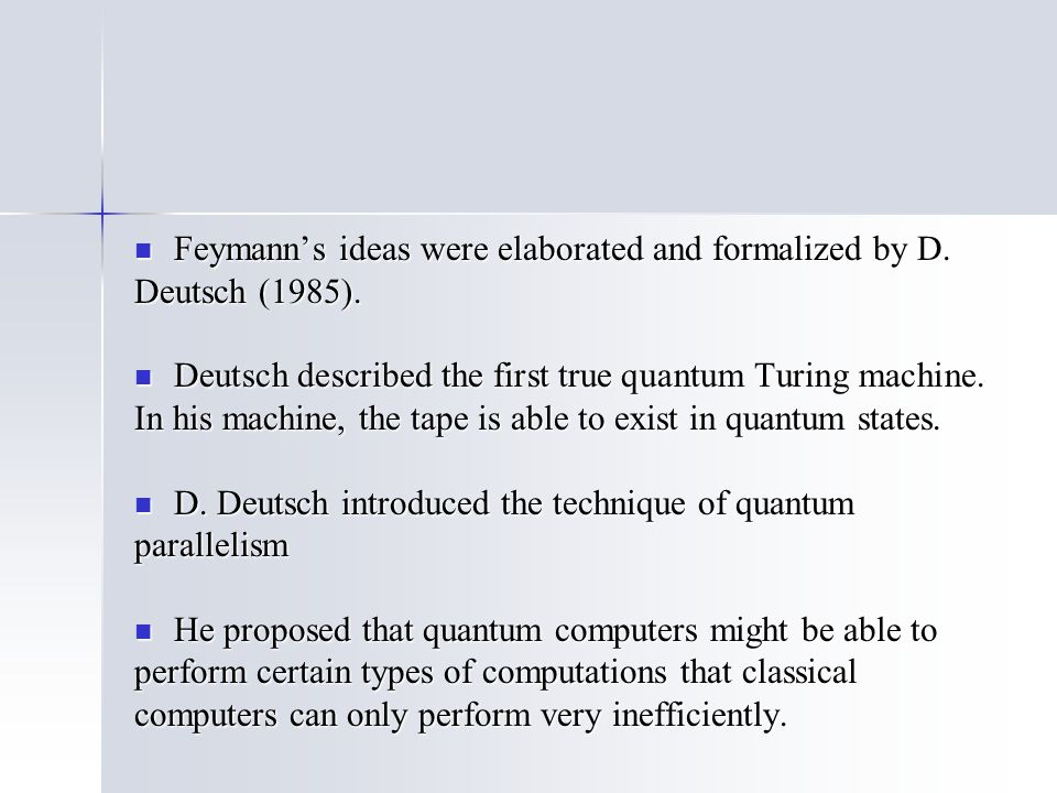 Feymann's ideas were elaborated and formalized by D.