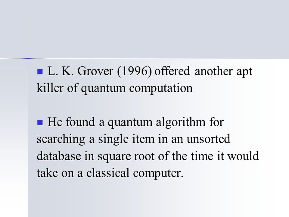L. K. Grover (1996) offered another apt L. K.