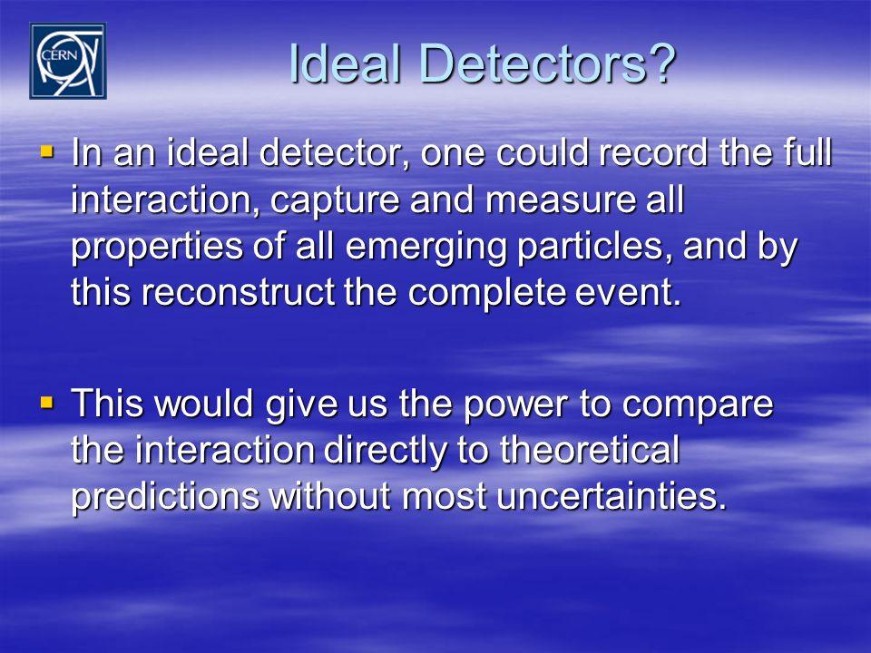 Ideal Detectors.