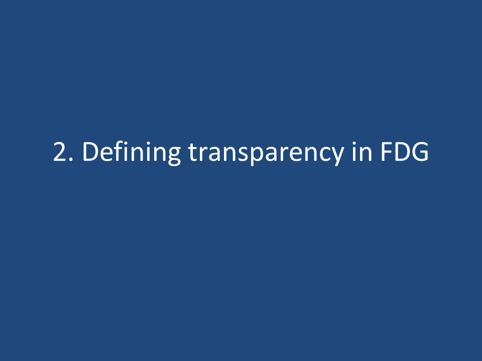 2. Defining transparency in FDG