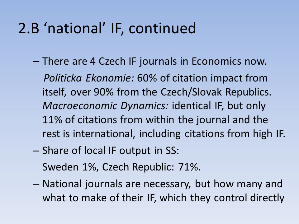 – There are 4 Czech IF journals in Economics now.