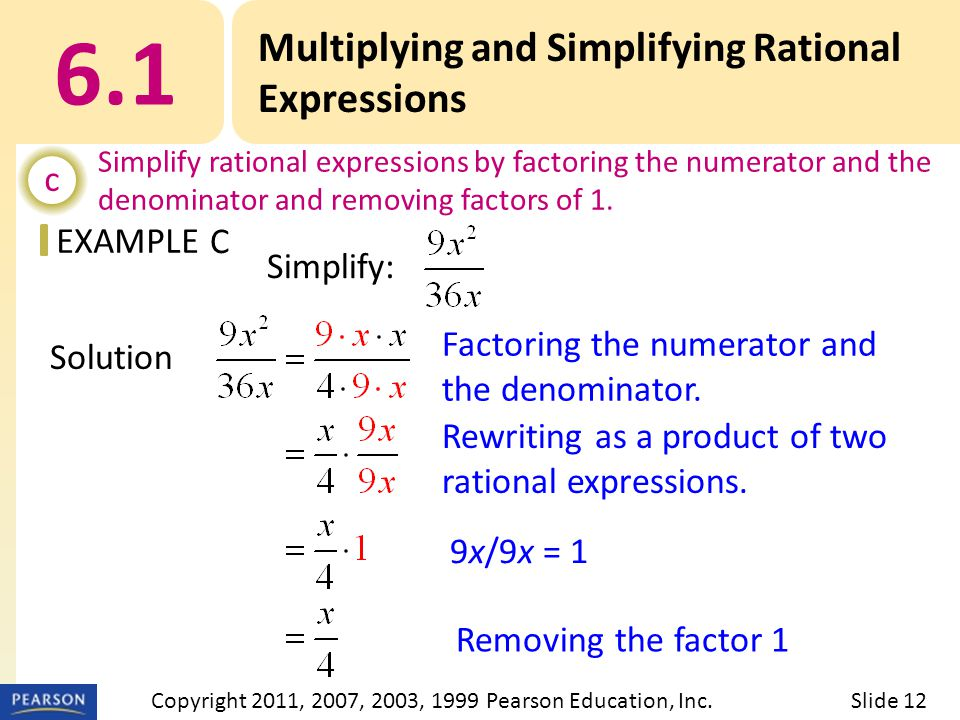 EXAMPLE Solution Factoring the numerator and the denominator.