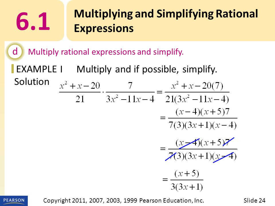 EXAMPLE Solution 6.1 Multiplying and Simplifying Rational Expressions d Multiply rational expressions and simplify.