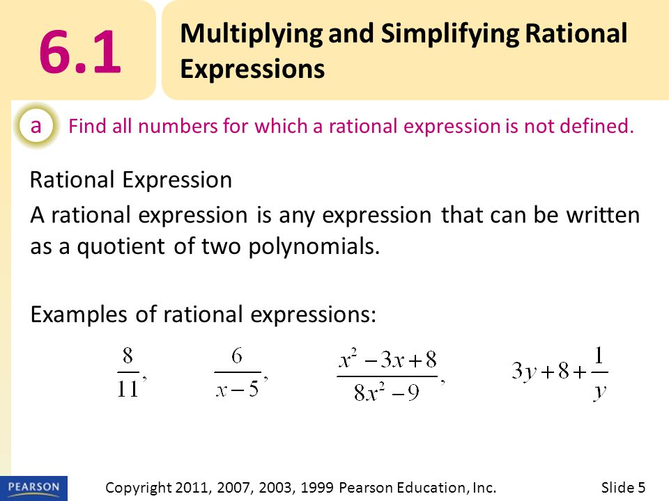 A rational expression is any expression that can be written as a quotient of two polynomials.