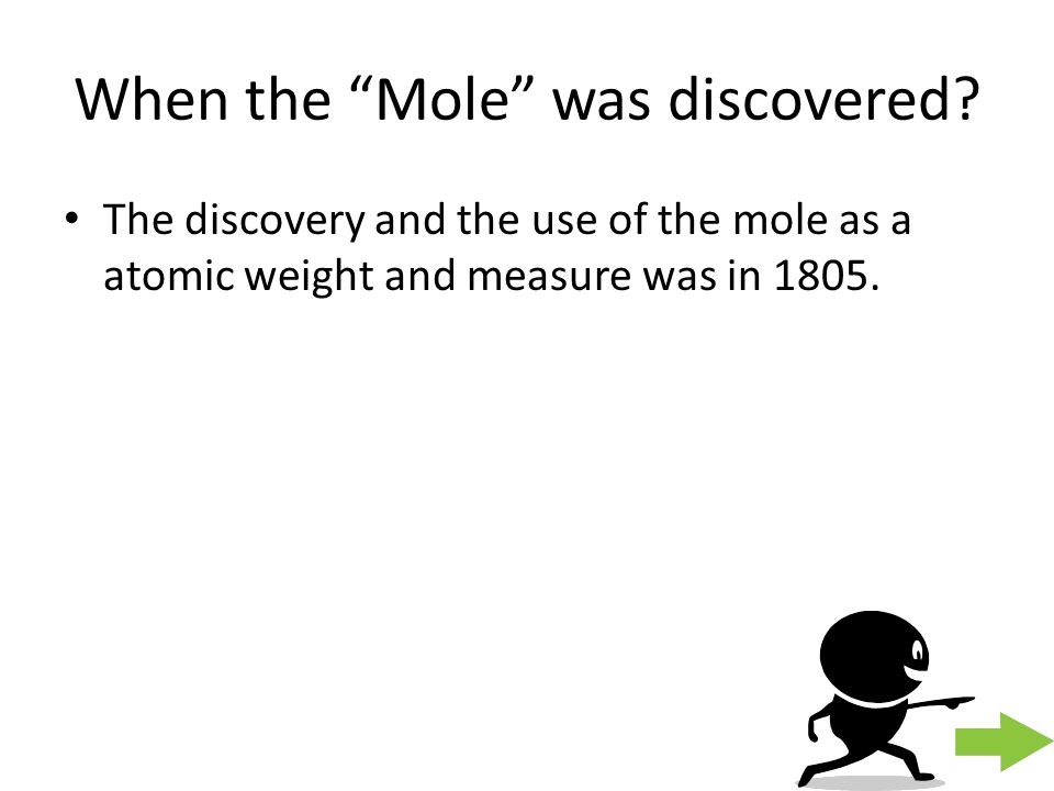 Quiz! What year was the Mole discovered? A.18051805 B.20012001 C.19051905 D.12001200