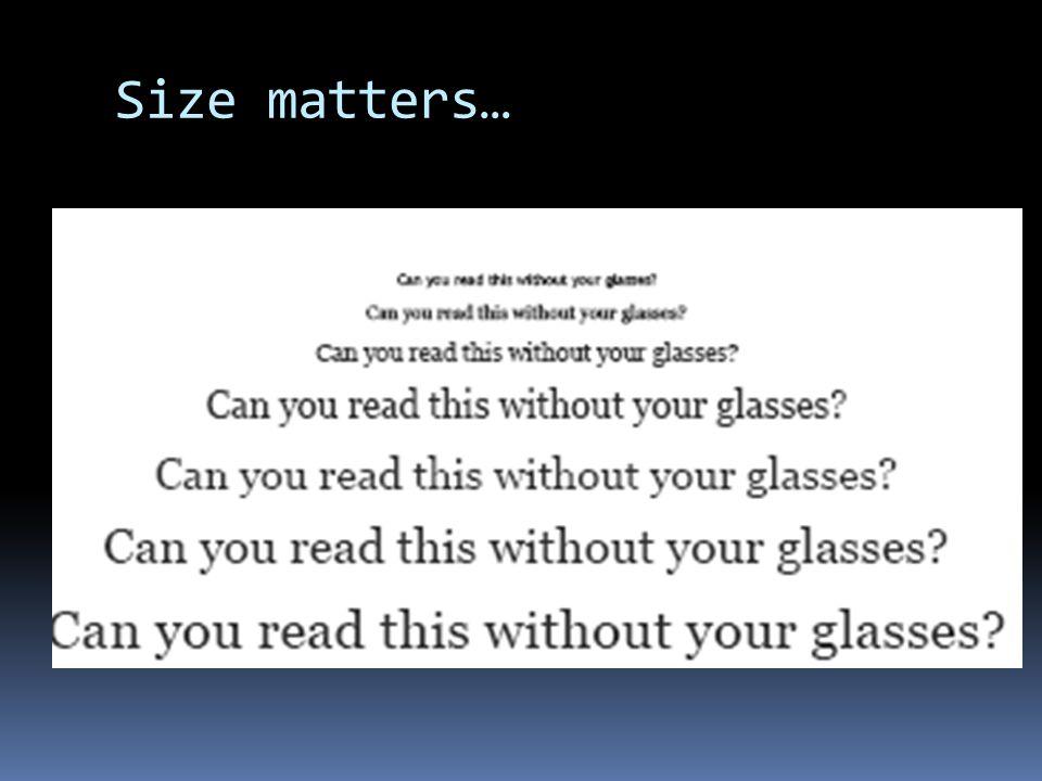 Size matters…