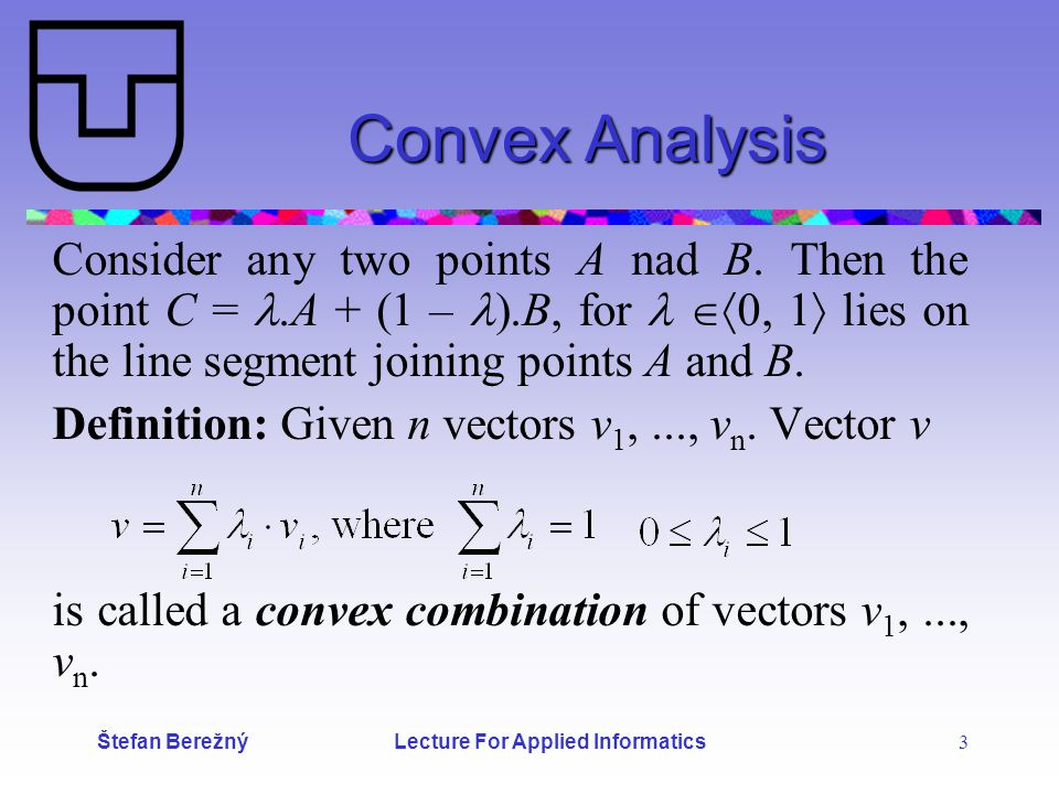 Štefan Berežný Lecture For Applied Informatics 3 Convex Analysis Consider any two points A nad B.